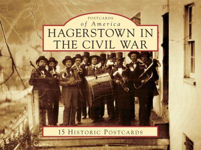 Hagerstown in the Civil War 9780738582290