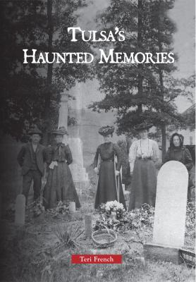 Tulsa's Haunted Memories 9780738583877