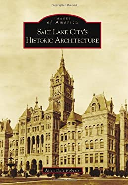 Salt Lake City's Historic Architecture