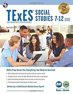 TExES Social Studies 7-12 (232) Book + Online (TExES Teacher Certification Test Prep)