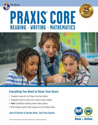 Praxis Core Academic Skills for Educators, 2nd Ed.: Reading (5712), Writing (5722), Mathematics (5732) Book + Online (PRAXIS Teacher Certification Tes