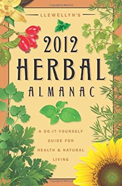 Llewellyn's Herbal Almanac: A Do-It-Yourself Guide for Health & Natural Living 9780738712055