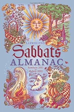 Llewellyn's Sabbats Almanac: Samhain 2011 to Mabon 2012 9780738714981