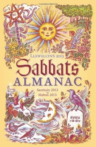 Llewellyn's Sabbats Almanac: Samhain 2012 to Mabon 2013 9780738714998