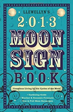 Llewellyn's Moon Sign Book: Conscious Living by the Cycles of the Moon 9780738715131