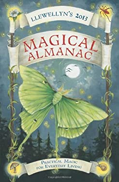 Llewellyn's Magical Almanac: Practical Magic for Everyday Living 9780738715155