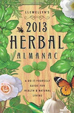 Llewellyn's Herbal Almanac: A Do-It-Yourself Guide for Health & Natural Living 9780738715162