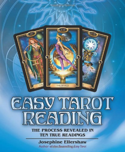 Easy Tarot Reading: The Process Revealed in Ten True Readings 9780738721378