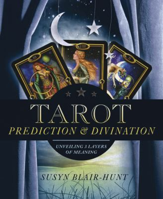 Tarot Prediction & Divination: Unveiling Three Layers of Meaning 9780738721729