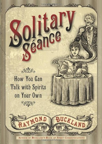 Solitary Seance: How You Can Talk with Spirits on Your Own 9780738723204