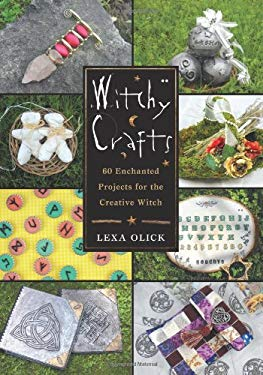 Witchy Crafts: 60 Enchanted Projects for the Creative Witch 9780738726182