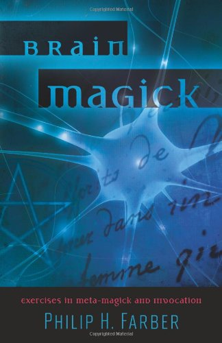 Brain Magick: Exercises in Meta-Magick and Invocation 9780738729268