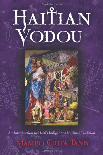 Haitian Vodou: An Introduction to Haiti's Indigenous Spiritual Tradition 9780738730691