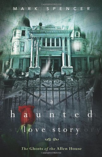 A Haunted Love Story: The Ghosts of the Allen House 9780738730738