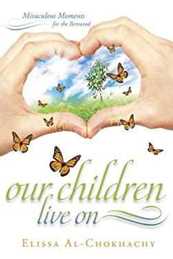 Our Children Live on: Miraculous Moments for the Bereaved 9780738731353