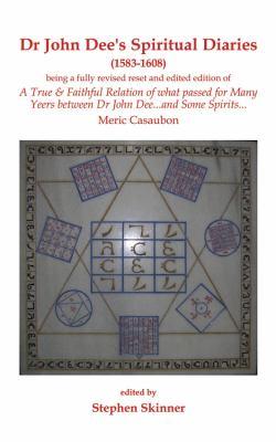 Dr. John Dee's Spiritual Diaries: 1583-1608 9780738731384