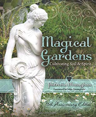 Magical Gardens: Cultivating Soil & Spirit 9780738731926