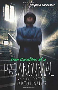 True Casefiles of a Paranormal Investigator 9780738732206