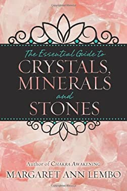 The Essential Guide to Crystals, Minerals and Stones 9780738732527