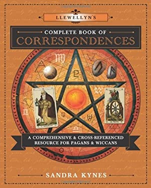 Llewellyn's Complete Book of Correspondences: A Comprehensive & Cross-Referenced Resource for Pagans & Wiccans 9780738732534