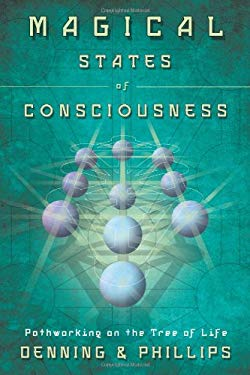 Magical States of Consciousness: Pathworking on the Tree of Life 9780738732824