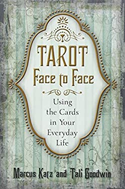 Tarot Face to Face: Using the Cards in Your Everyday Life 9780738733104