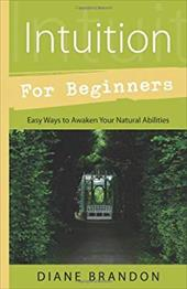 ISBN 9780738733357 product image for Intuition for Beginners: Easy Ways to Awaken Your Natural Abilities | upcitemdb.com