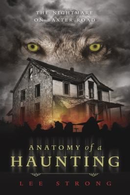 Anatomy of a Haunting: The Nightmare on Baxter Road 9780738735528