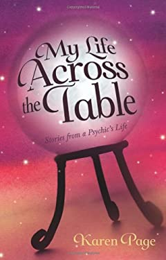 My Life Across the Table: Stories from a Psychic's Life 9780738735818