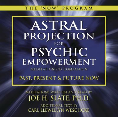 Astral Projection for Psychic Empowerment CD Companion: Past, Present, and Future Now 9780738735887