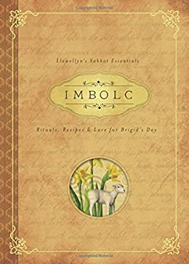 Imbolc: Rituals, Recipes & Lore for Brigid's Day (Llewellyn's Sabbat Essentials)