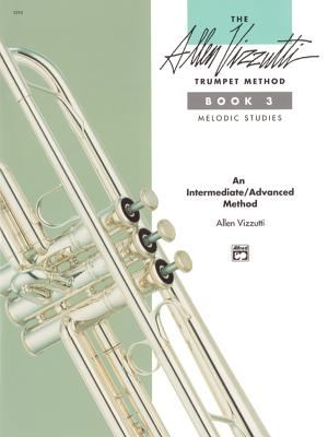 The Allen Vizzutti Trumpet Method, Bk 3: Melodic Studies 9780739008621