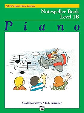 Alfred's Basic Piano Course Notespeller, Bk 1b 9780739016008