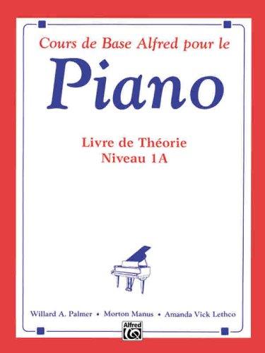 Cours de Base Alfred Pour le Piano, Livre de 1a 9780739019382