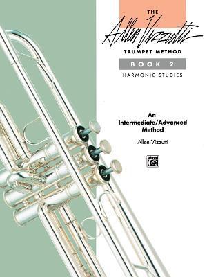 The Allen Vizzutti Trumpet Method, Bk 2: Harmonic Studies 9780739019429