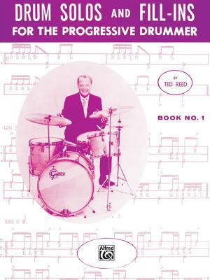 Drum Solos and Fill-Ins for the Progressive Drummer, Bk 1 9780739027233