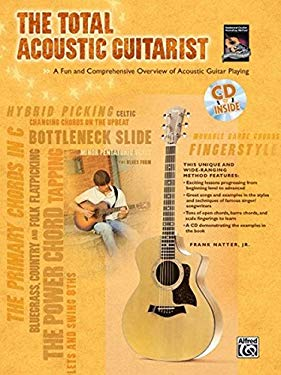 The Total Acoustic Guitarist: A Fun and Comprehensive Overview of Acoustic Guitar Playing, Book & CD 9780739038512