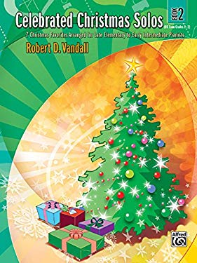 Celebrated Christmas Solos, Bk 2: 7 Christmas Favorites Arranged for Late Elementary to Early Intermediate Pianists