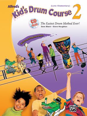 Alfred's Kid's Drum Course, Bk 2: The Easiest Drum Method Ever!, Book & CD 9780739043837