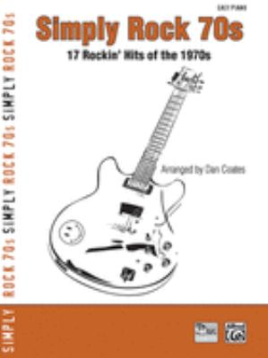 Simply Rock 70s: 17 Rockin' Hits of the 1970s 9780739044971