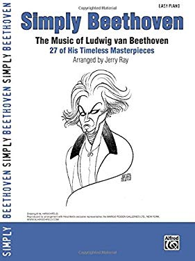 Simply Beethoven: The Music of Ludwig Van Beethoven -- 27 of His Timeless Masterpieces (Easy Piano) 9780739047965