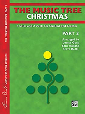 The Music Tree Christmas, Part 3: 4 Solos and 2 Duets for Student and Teacher