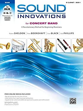 Sound Innovations for Concert Band: B-Flat Clarinet, Book 1: A Revolutionary Method for Beginning Musicians