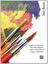 A Splash of Color, Bk 3: Romantic and Contemporary Piano Sol