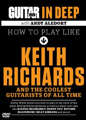 Guitar World in Deep -- How to Play in the Style of Keith Richards: And the Coolest Guitarists of All Time, DVD 9780739087466