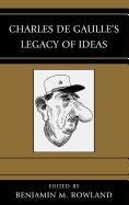 Charles de Gaulle's Legacy of Ideas 9780739164525