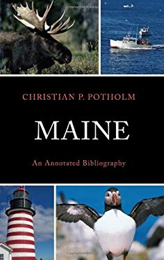 Maine: An Annotated Bibliography 9780739170045