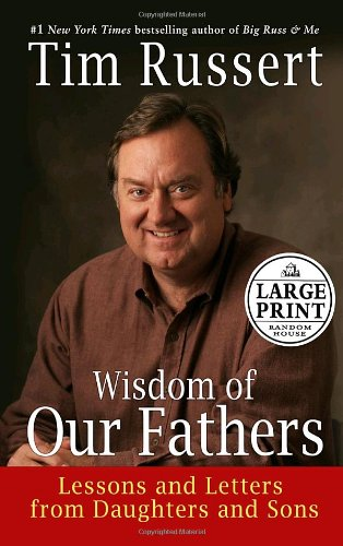 Wisdom of Our Fathers: Lessons and Letters from Daughters and Sons 9780739326237