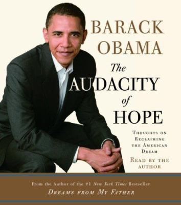 The Audacity of Hope: Thoughts on Reclaiming the American Dream 9780739334089