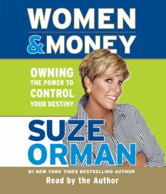 Women & Money: Owning the Power to Control Your Destiny 9780739342053